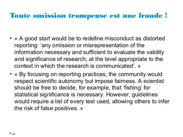 35P_ Toute omission trompeuse est une fraude ! • «A good start would be to redefine misconduct as distorted reporting: 'a...