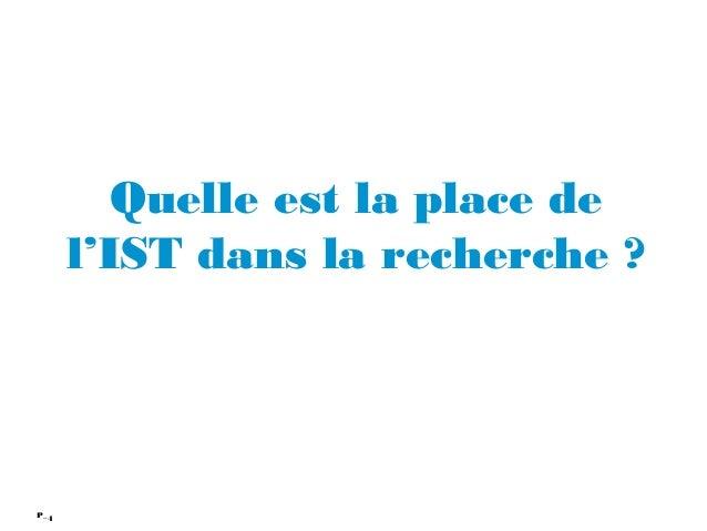 4P_ Quelle est la place de l'IST dans la recherche ?