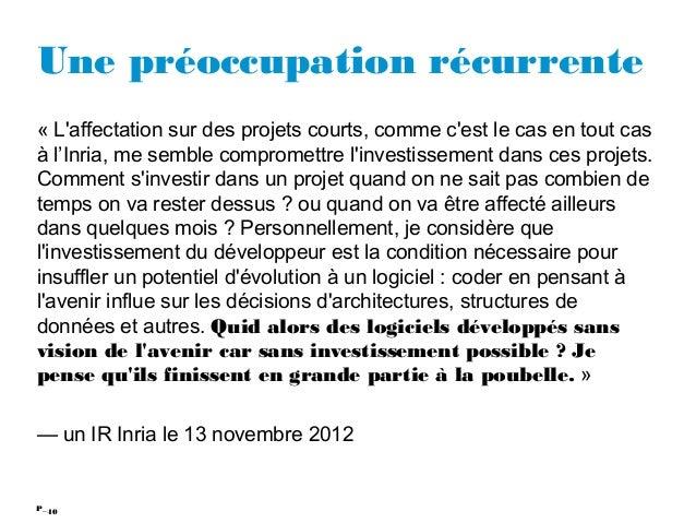 40P_ Une préoccupation récurrente «L'affectation sur des projets courts, comme c'est le cas en tout cas à l'Inria, me sem...