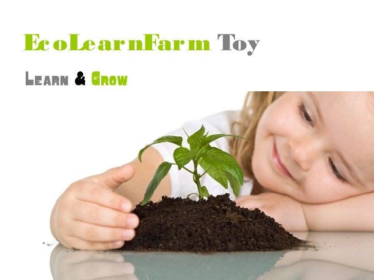 Ec oLearnFarm ToyLearn & Grow