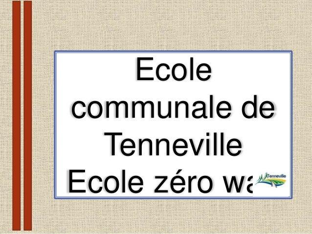 Ecole communale de Tenneville Ecole zéro watt