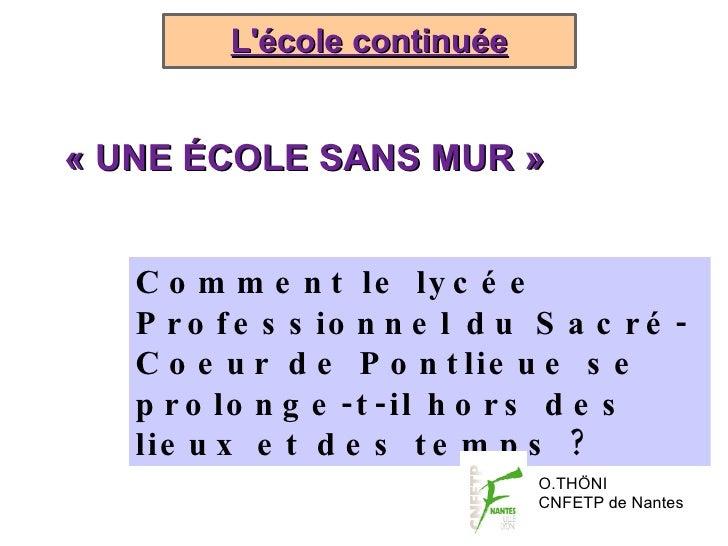 L'école continuée Comment le lycée Professionnel du Sacré-Coeur de Pontlieue se prolonge-t-il hors des lieux et des temps ...