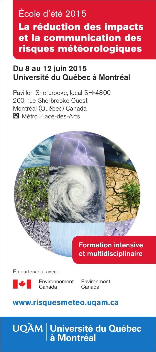 Du 8 au 12 juin 2015 Université du Québec à Montréal Pavillon Sherbrooke, local SH-4800 200, rue Sherbrooke Ouest Montréal...