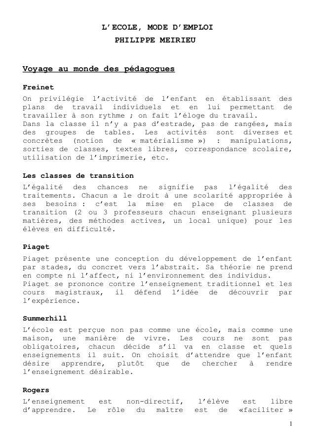L'ECOLE, MODE D'EMPLOI                     PHILIPPE MEIRIEUVoyage au monde des pédagoguesFreinetOn privilégie l'activité d...