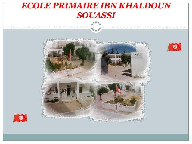 ECOLE PRIMAIRE IBN KHALDOUN  SOUASSI