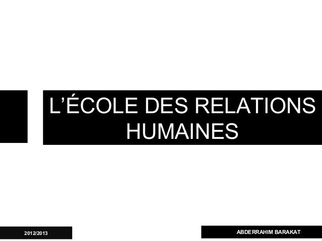 L'ÉCOLE DES RELATIONS HUMAINES ABDERRAHIM BARAKAT2012/2013