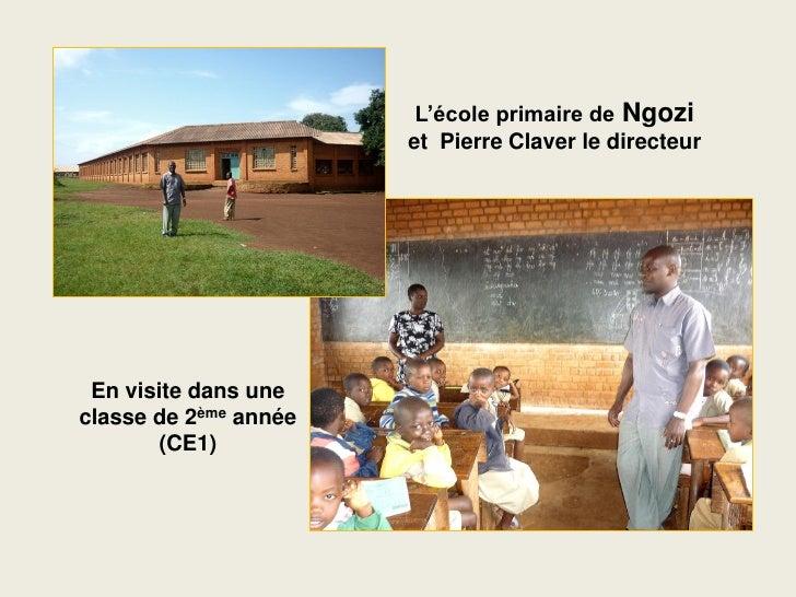 L'école primaire de Ngozi                        et Pierre Claver le directeur      En visite dans une classe de 2ème anné...
