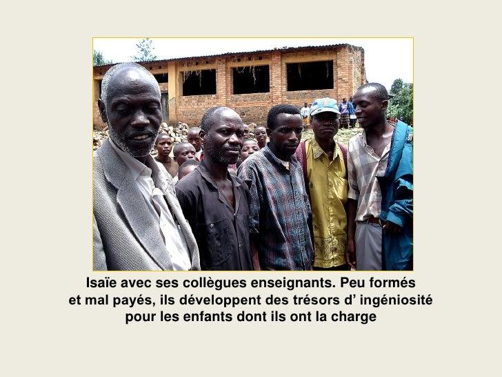Isaïe avec ses collègues enseignants. Peu formés et mal payés, ils développent des trésors d' ingéniosité           pour l...
