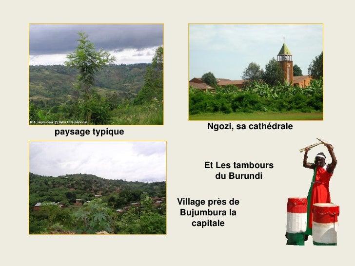 Ngozi, sa cathédrale paysage typique                           Et Les tambours                            du Burundi      ...