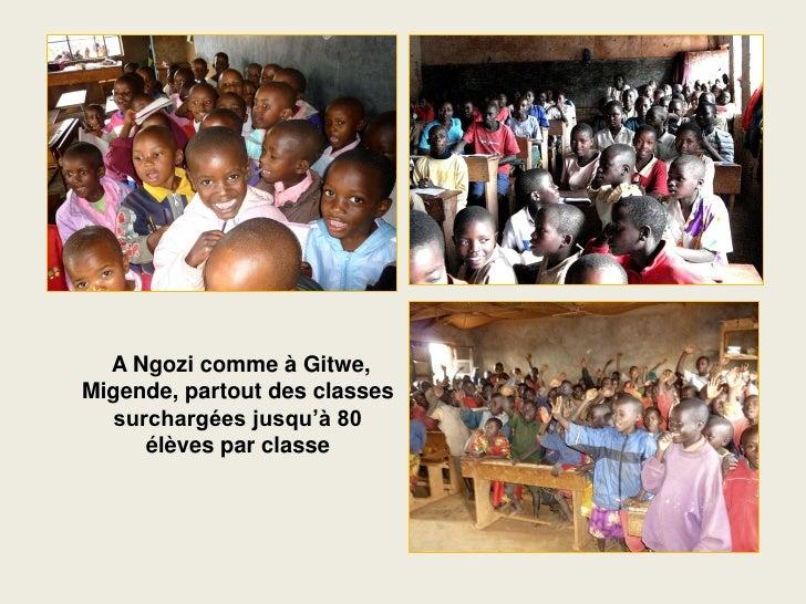 A Ngozi comme à Gitwe, Migende, partout des classes   surchargées jusqu'à 80      élèves par classe