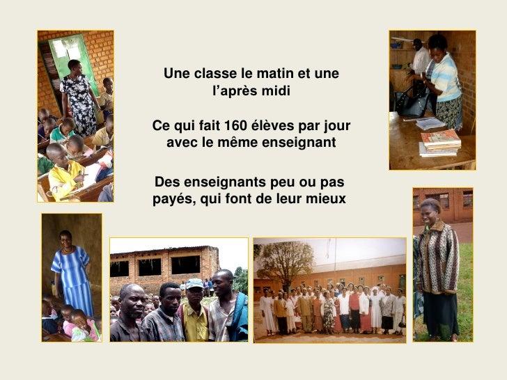 Une classe le matin et une         l'après midi  Ce qui fait 160 élèves par jour   avec le même enseignant  Des enseignant...