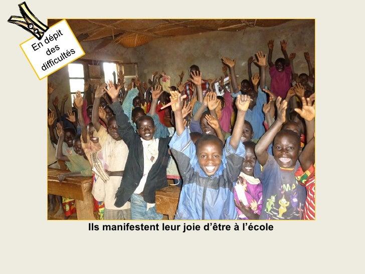 Ils manifestent leur joie d'être à l'école