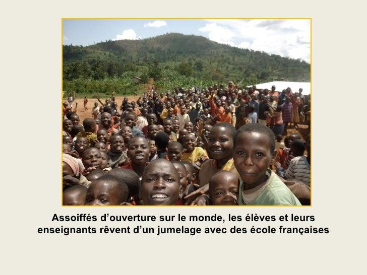 Assoiffés d'ouverture sur le monde, les élèves et leurs enseignants rêvent d'un jumelage avec des école françaises