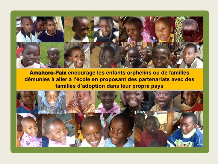 Amahoro-Paix encourage les enfants orphelins ou de familles démunies à aller à l'école en proposant des partenariats avec ...