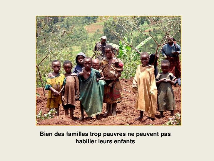 Bien des familles trop pauvres ne peuvent pas             habiller leurs enfants