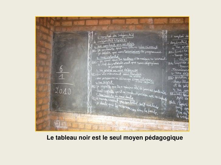 Le tableau noir est le seul moyen pédagogique