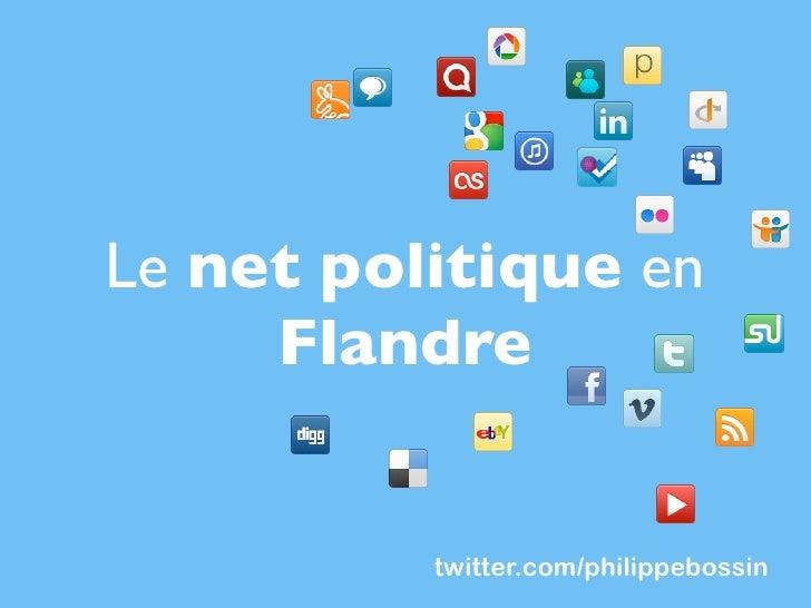 Le net politique en     Flandre          twitter.com/philippebossin