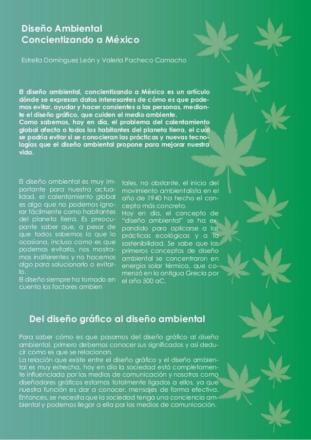 Diseño Ambiental Concientizando a México Estrella Domínguez León y Valeria Pacheco Camacho El diseño ambiental, concientiz...