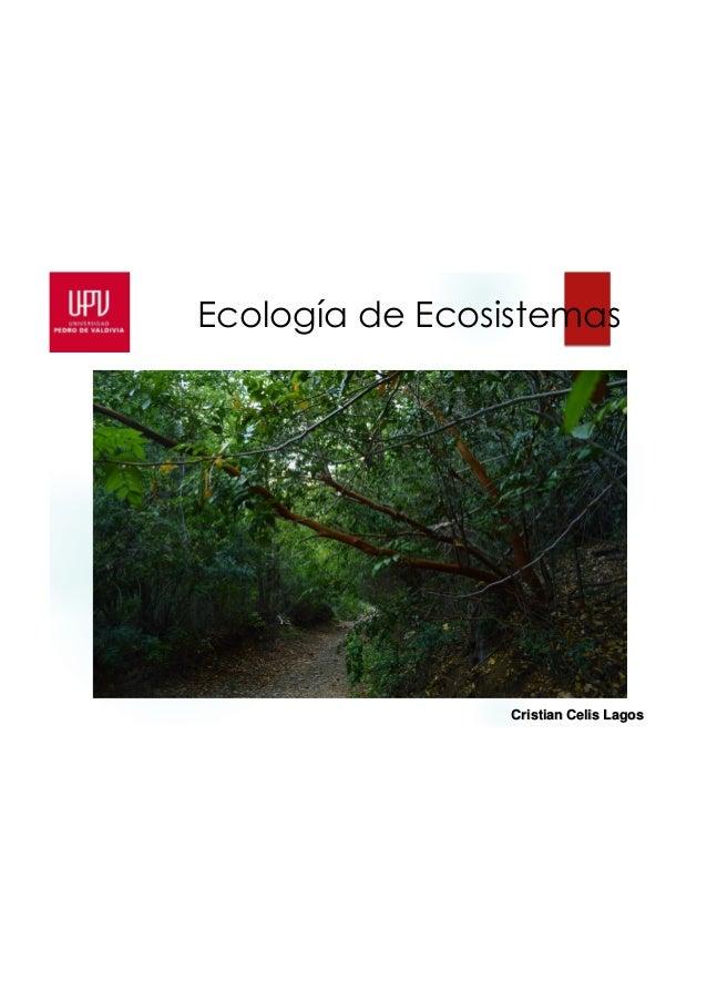 9/20/2015 1 Ecología de Ecosistemas Cristian Celis Lagos