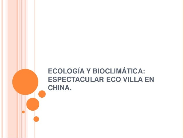 ECOLOGÍA Y BIOCLIMÁTICA: ESPECTACULAR ECO VILLA EN CHINA,