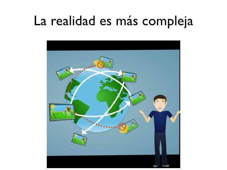 La realidad es más compleja