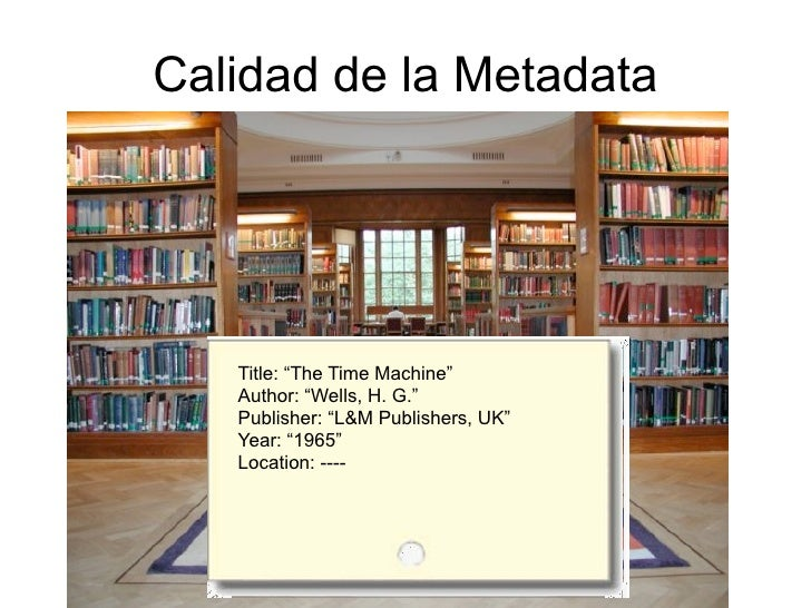 "Calidad de la Metadata        Title: ""The Time Machine""    Author: ""Wells, H. G.""    Publisher: ""L&M Publishers, UK""    Ye..."
