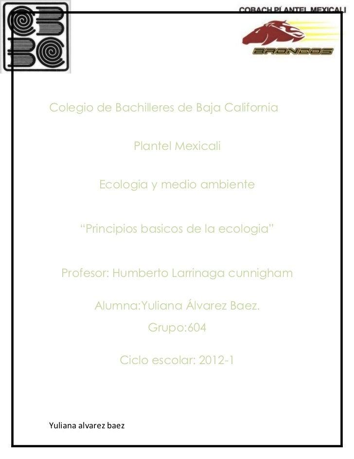 Colegio de Bachilleres de Baja California                       Plantel Mexicali             Ecologia y medio ambiente    ...