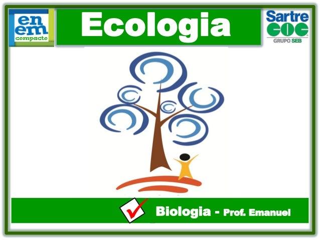 Ecologia  .  Biologia -  Prof. Emanuel