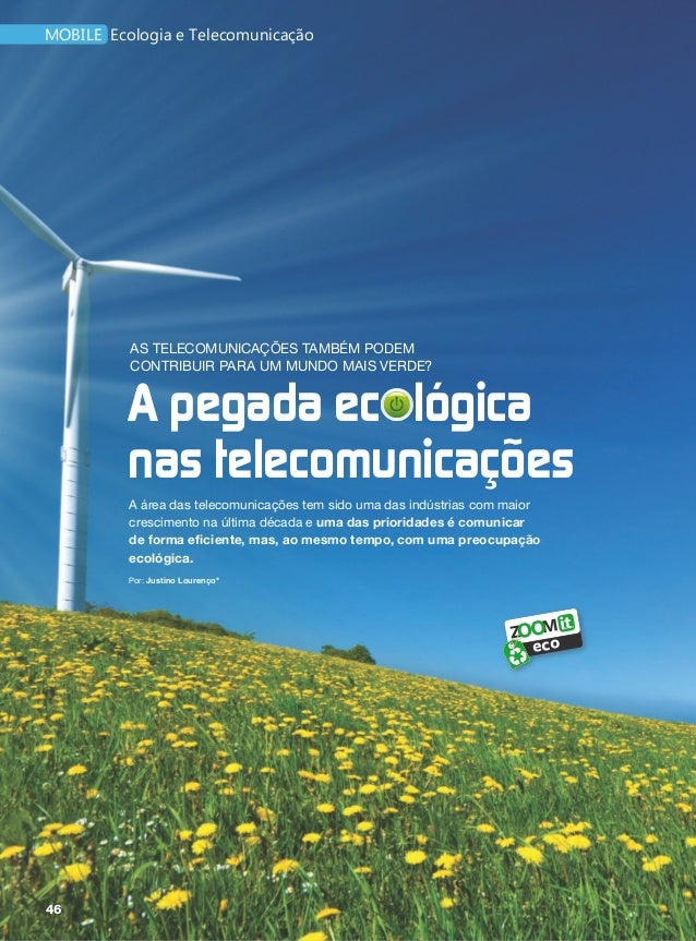 mobile Ecologia e Telecomunicação          As telecomunicações também podem          contribuir para um mundo mais verde? ...