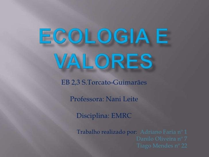 EB 2,3 S.Torcato-Guimarães  Professora: Nani Leite    Disciplina: EMRC    Trabalho realizado por: Adriano Faria nº 1      ...