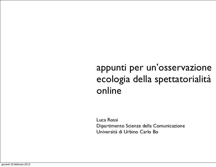 appunti per un'osservazione                           ecologia della spettatorialità                           online     ...