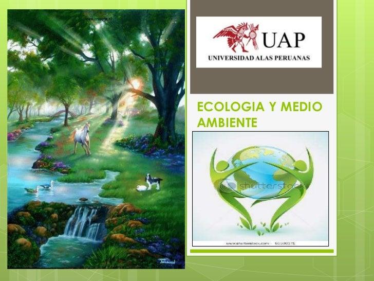 ECOLOGIA Y MEDIO AMBIENTE<br />