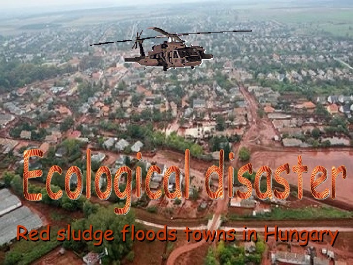 Ecological disaster  Red sludge floods towns in Hungary