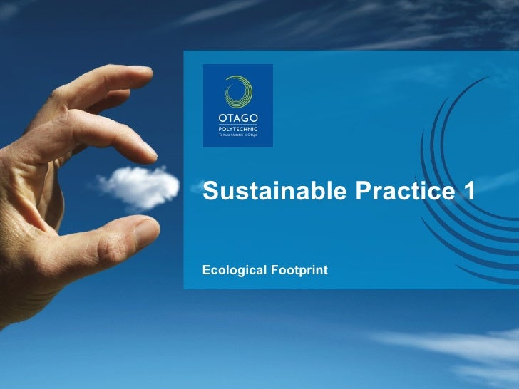 Sustainable Practice 1 Ecological Footprint