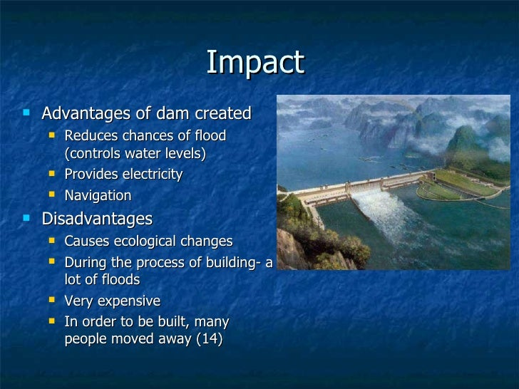 impact of dams The guardian - back multiple dams are an ominous threat to life on the for the xayaburi dam, the impact could be felt as far away as the mekong delta.
