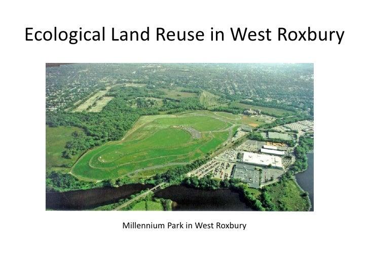 Ecological Land Reuse in West Roxbury<br />Millennium Park in West Roxbury<br />