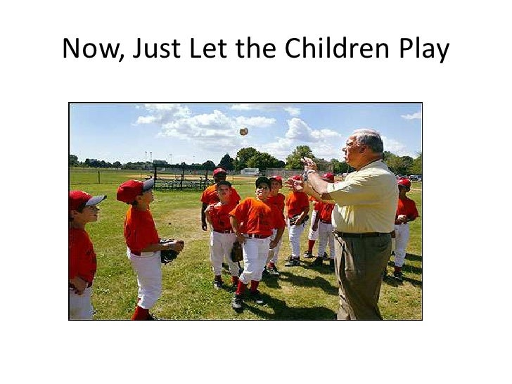 Now, Just Let the Children Play<br />