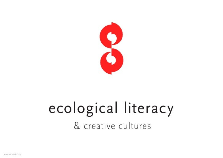 ecological literacy                       & creative cultures  www.eco-labs.org