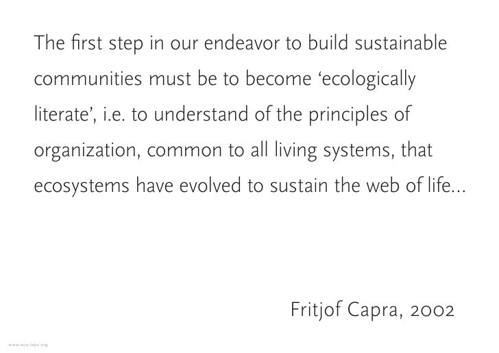 The first step in our endeavor to build sustainable           communities must be to become 'ecologically           litera...