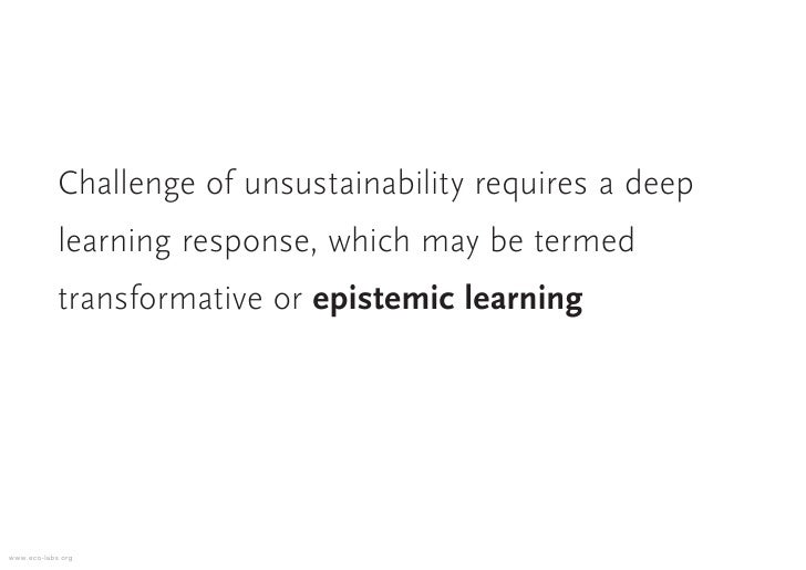 Challenge of unsustainability requires a deep             learning response, which may be termed             transformativ...