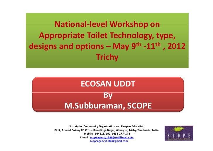 National‐levelWorkshopon      National level Workshop on  AppropriateToiletTechnology,type,designsandoptions– Ma...