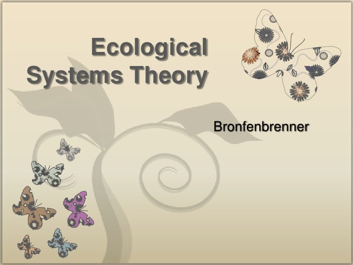 235369033 ecological systems theory Developmental psychology chapter 1 1 orientation to lifespan development a life span development- field of study that examines patterns of growth, change, and.