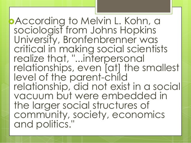 """bronfenbrenner criticism Over several decades the foundations were laid, culminating in ecological  systems theory (bronfenbrenner, 1999) """"the ecological environment is  conceived."""