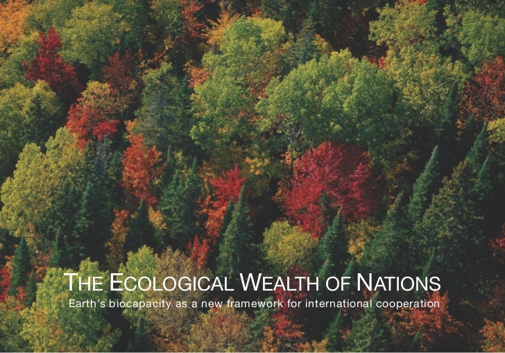 Title        THE ECOLOGICAL WEALTH OF NATIONS        Earth's biocapacity as a new framework for international cooperation ...