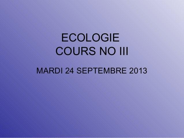 ECOLOGIE COURS NO III MARDI 24 SEPTEMBRE 2013