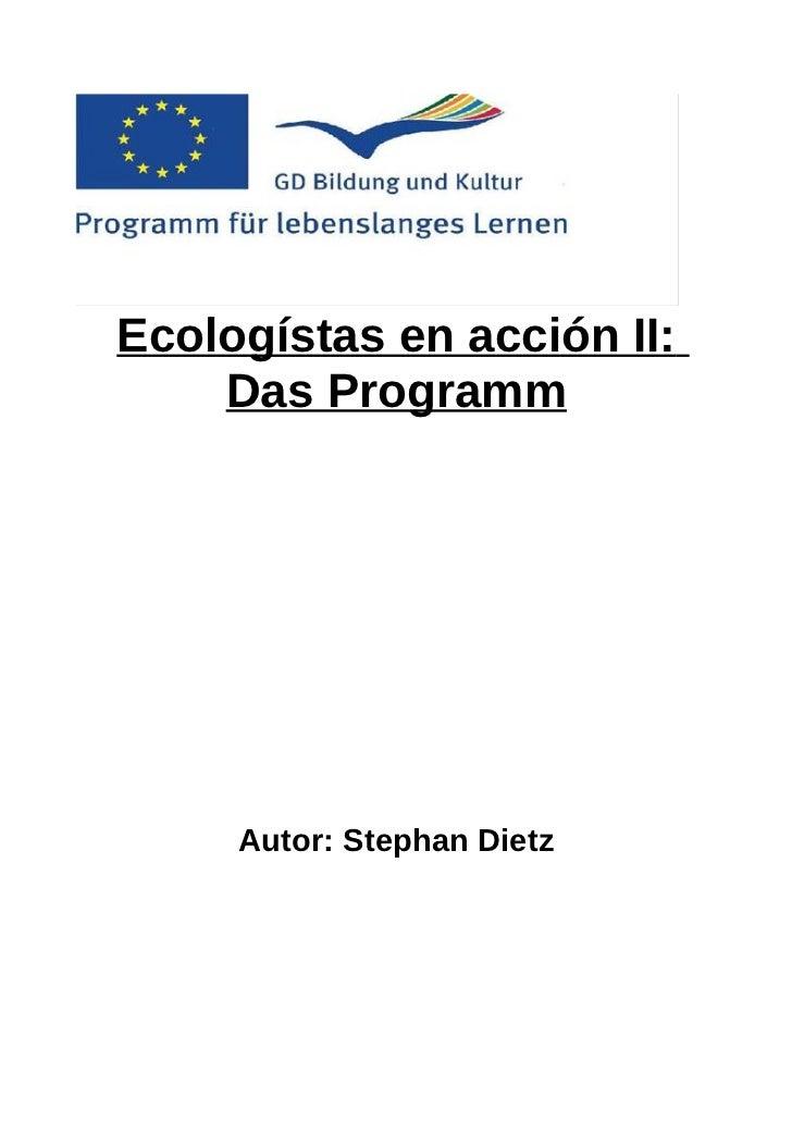 Ecologístas en acción II:    Das Programm     Autor: Stephan Dietz