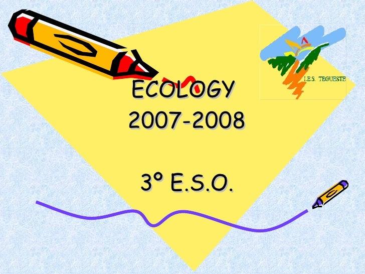 ECOLOGY  2007-2008 3º E.S.O.