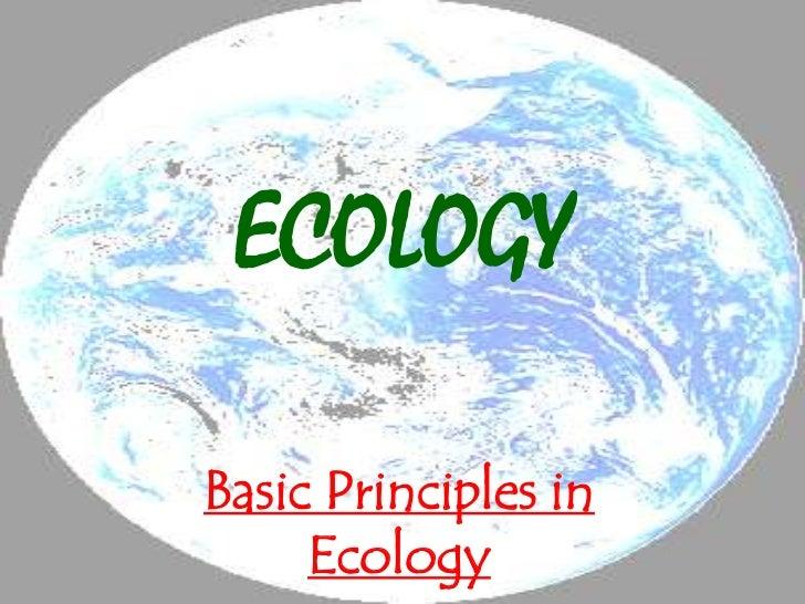 ECOLOGYBasic Principles in     Ecology