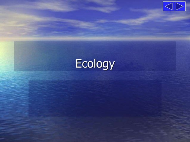 introduction to ecology Introduction to ecology subtopics definitions of ecology, levels of ecological analysis, and types of ecological explanation.
