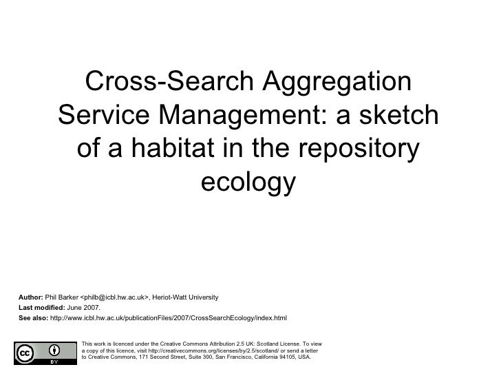 Cross-Search Aggregation Service Management: a sketch of a habitat in the repository ecology Author:  Phil Barker <philb@i...